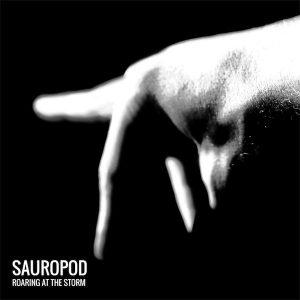 Sauropod - Roaring At The Storm