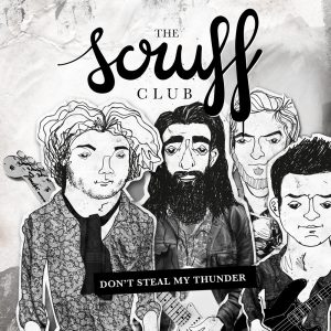 The Scruff Club - Don't Steal My Thunder