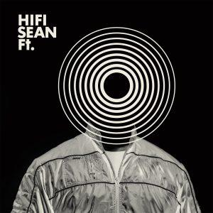 Hifi Sean - Ft.