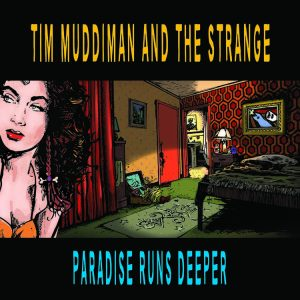 Tim Muddiman and The Strange - Paris Runs Deeper