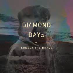 Lonely the brave Diamond days
